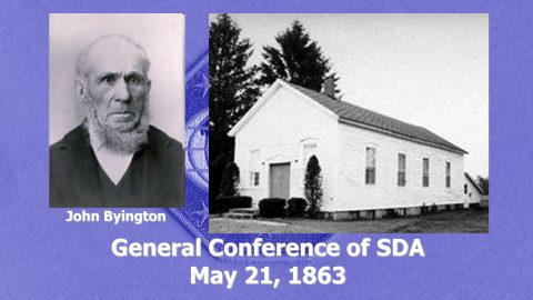 John Byington. General Conference of SDA May 21, 1863.